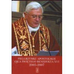 Pielgrzymki Apostolskie Ojca Świętego Benedykta XVI. 2005-2007