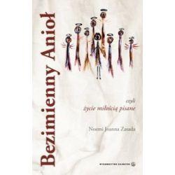 Bezimienny Anioł, czyli życie miłością pisane - Noemi Joanna Zasada