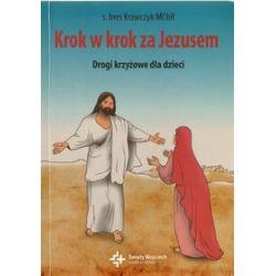 Krok w krok za Jezusem. Droga krzyżowa dla dzieci - Ines Krawczyk