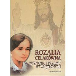 Rozalia Celakówna. Wyznania z przeżyć wewnętrznych - Małgorzata Czepiel