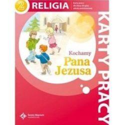 Religia, Kochamy Pana Jezusa - karty pracy, klasa 2, szkoła podstawowa