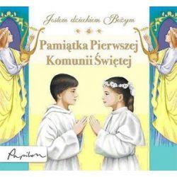 Pamiątka Pierwszej Komunii Świętej. Jestem Dzieckiem Bożym - Anna Idaszak, Joanna Jaskuła