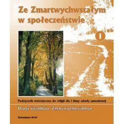 Podręcznik Metodyczny Kl. 1 Szkoła Zawodowa.ZE ZMARTWYCHWSTAŁYM W SPOŁECZEŃSTWIE - Zbigniew Marek