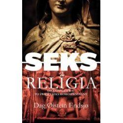 Seks a religia. Od balu dziewic po święty seks homoseksualny - Dag Oistein Endsjo