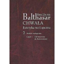Chwała. Estetyka teologiczna, tom 2, część 1 - Hans Urs Balthasar