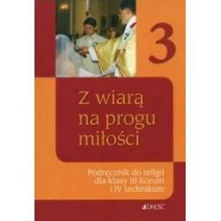 Religia. Z wiarą na progu miłości - podręcznik, klasa 3-4, szkoła średnia