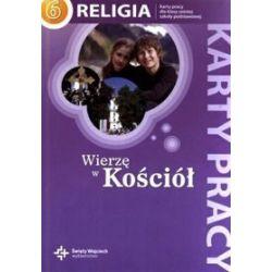 Religia. Wierzę w Kościół - karty pracy, klasa 6, szkoła podstawowa