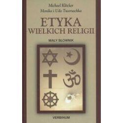 Etyka wielkich religii - Michael Klocker, Udo Tworuschka, Monika Tworuschka