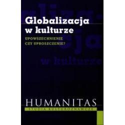 Globalizacja w kulturze. Upowszechnienie czy uproszczenie? - Ewa Wieczorek