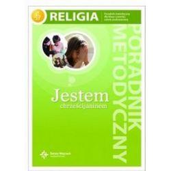 Religia 4. Jestem chrześcijaninem - poradnik metodyczny, klasa 4, szkoła podstawowa