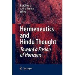 Hermeneutics and Hindu Thought, Toward a Fusion of Horizons by Rita Sherma, 9789048178001.