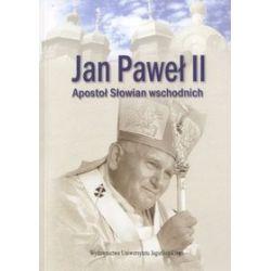 Jan Paweł II. Apostoł Słowian wschodnich
