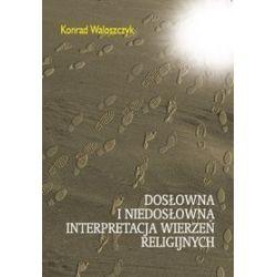 Dosłowna i niedosłowna interpretacja wierzeń religijnych - Konrad Waloszczyk