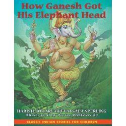 How Ganesh Got His Elephant Head by Harish Johari, 9781591430216.