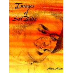 Images of Sai Baba, Quotations by Sathya Sai Baba by Alexi Allens, 9780935699111.