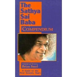 Sathya Sai Baba Compendium, A Guide to the First Seventy Years by Brian Steel, 9780877288848.