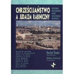 Chrześcijaństwo a judaizm rabiniczny. Historia początków oraz wczesnego rozwoju
