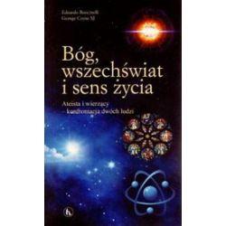 Bóg, wszechświat i sens życia. Ateista i wierzący - konfrontacja dwóch ludzi - Edoardo Boncinelli, George Coyne