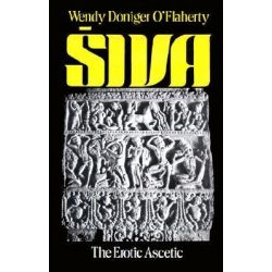 Siva, The Erotic Ascetic by Wendy Doniger O'Flaherty, 9780195202502.