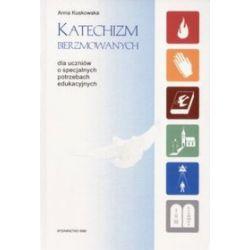Katechizm bierzmowanych. Dla uczniów o specjalnych potrzebach edukacyjnych - Anna  Wiśniewska