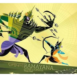 Ramayana : Divine Loophole , Devine Loophole by Sanjay Patel, 9780811871075.