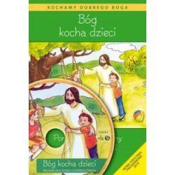 Bóg kocha dzieci. Poradnik metodyczny do religii dla dzieci czteroletnich