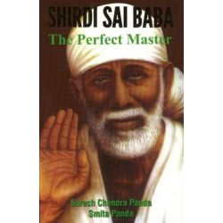 Shirdi Sai Baba, The Perfect Master by Suresh Chandra Panda, 9788120781139.
