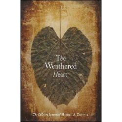 The Weathered Heart, The Collected Sonnets of Harold A. Zlotnik by Harold A. Zlotnik, 9781930337343.