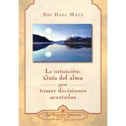 La Intuicion : Guia del Alma Para Tomar Decisiones Acertadas / Intuition, Guia del Alma Para Tomar Decisiones Acertadas / Intuition by Sri Daya Mata, 9780876124666.