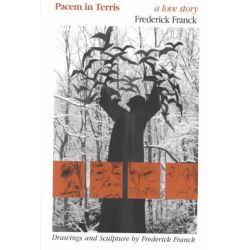 Pacem in Terris: Love Story is a Life Story, A Love Story by Frederick Franck, 9781930337022.