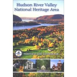 Hudson River Valley National Heritage Area, Heritage Site Guidebook by Hudson River Valley National Heritage Area (Firm), 9780578056708.