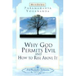 Why God Permits Evil and How to Rise Above it by Paramahansa Yogananda, 9780876124611.