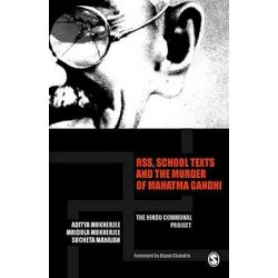 RSS, School Texts and the Murder of Mahatma Gandhi, The Hindu Communal Project by Aditya Mukherjee, 9788178298542.