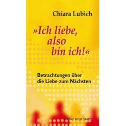 """Bücher: """"Ich liebe, also bin ich!""""  von Chiara Lubich"""