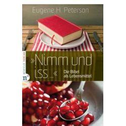 """Bücher: """"Nimm und iss...""""  von Eugene H. Peterson"""