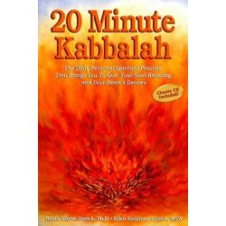 20 Minute Kabbalah, The Daily Personal Spiritual Practice That Brings You to God, Your Soul-Knowing, and Your Heart's Desires by Rabbi Wayne Dosick, 9781933754505.