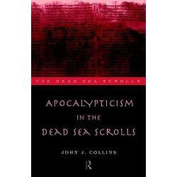 Apocalypticism in the Dead Sea Scrolls, Dead Sea Scrolls by John J. Collins, 9780415146371.