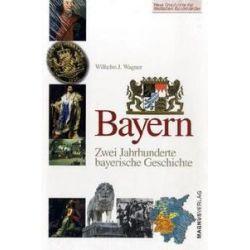 Bücher: Bayern  von Wilhelm J. Wagner