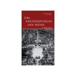 Bücher: Das Parteizentrum der NSDAP in München  von Iris Lauterbach, Ulrike Grammbitter