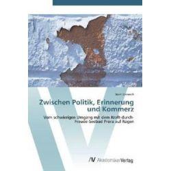 Bücher: Zwischen Politik, Erinnerung und Kommerz  von Dorit Unnasch