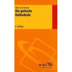 Bücher: Die gotische Kathedrale  von Otto von Simson