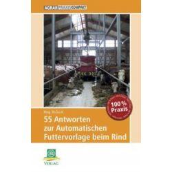 Bücher: 55 Antworten zur Automatischen Futtervorlage beim Rind  von Thomas Priesmann, Katrin Mahlkow-Nerge, Thomas Bonsels