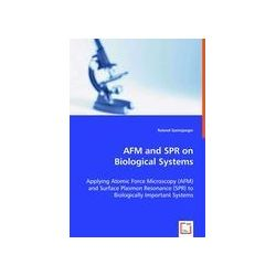 Bücher: AFM and SPR on Biological Systems  von Roland Gamsjaeger
