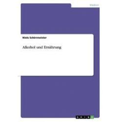 Bücher: Alkohol und Ernährung  von Niels Schirrmeister