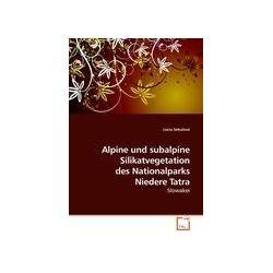 Bücher: Alpine und subalpine Silikatvegetation des Nationalparks Niedere Tatra  von Lucia Sekulová