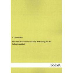 Bücher: Bier und Branntwein und ihre Bedeutung für die Volksgesundheit  von J. Rosenthal