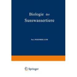 Bücher: Biologie der Süsswassertiere  von C. Wesenberg-Lund, O. Storch