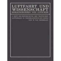 Bücher: Die Erforschung des tropischen Luftozeans in Niederländisch-Ost-Indien  von W. van Bemmelen