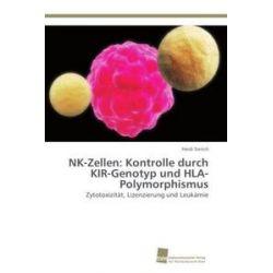 Bücher: NK-Zellen: Kontrolle durch KIR-Genotyp und HLA-Polymorphismus  von Heidi Sierich