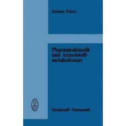 Bücher: Pharmakokinetik und Arzneistoffmetabolismus  von H. Pelzer